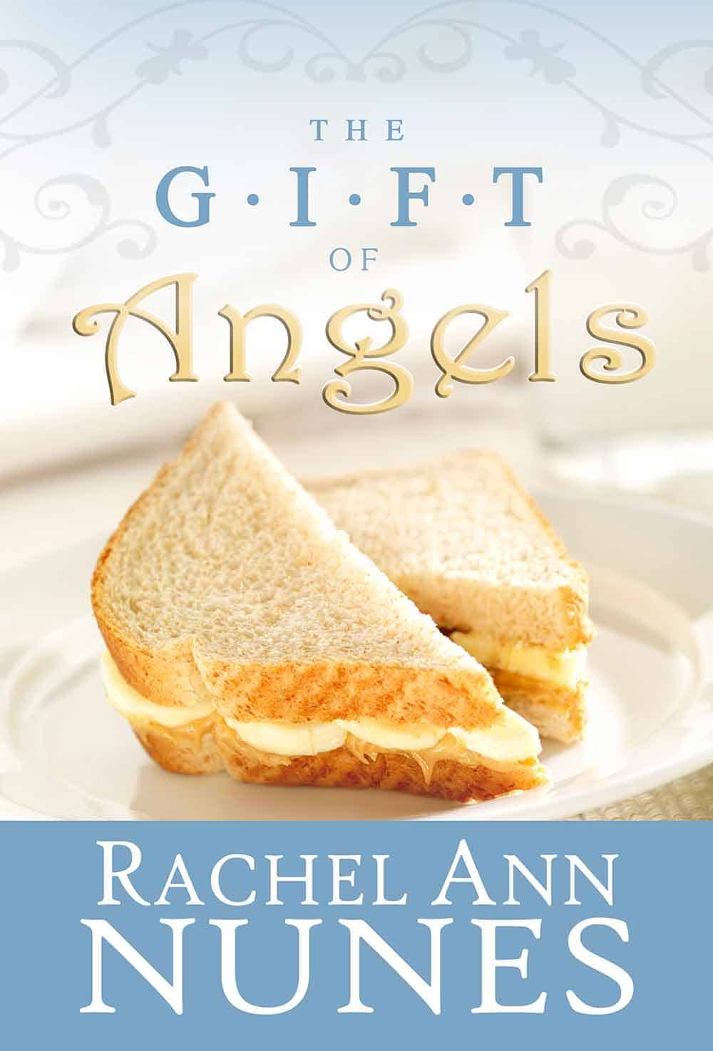The Gift of Angels by Rachel Ann Nunes