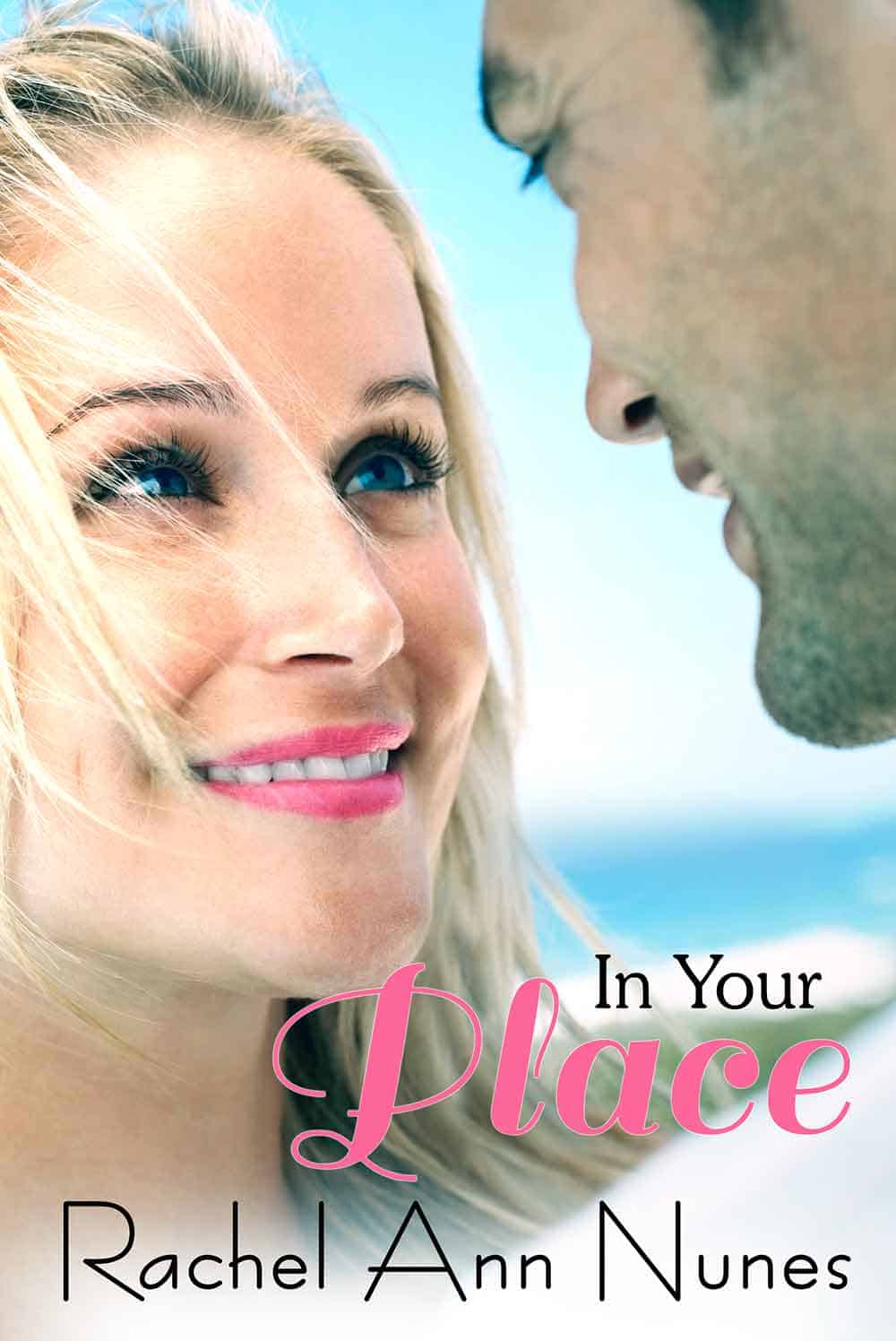 In Your Place by Rachel Ann Nunes